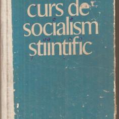 (C6267) CURS DE SOCIALISM STIINTIFIC, EDITURA POLITICA, 1975 - Carte Economie Politica