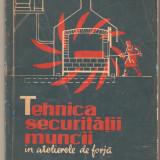 Tehnica securitatii muncii in atelierele de forja - Carti Mecanica