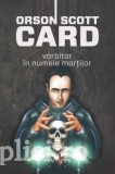 Orson Scott Card - Vorbitor in numele mortilor (hardcover), Nemira