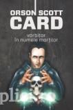 Orson Scott Card - Vorbitor in numele mortilor (hardcover)