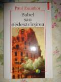 Babel sau nedesavarsirea-an 1998/195pagini- Paul Zumthor