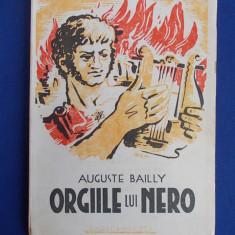 AUGUSTE BAILLY - ORGIILE LUI NERO * TRADUCERE M.SAVEANU - BUCURESTI - 1945