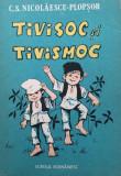TIVISOC SI TIVISMOC - C. S. Nicolaescu-Plopsor