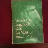Vladimir Colin Legendele tarii lui Vam, ilustr. Marcela Cordescu, ed. a III-a - Carte Basme
