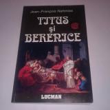 JEAN FRANCOIS NAHMIAS - TITUS SI BERENICE ~ roman istoric ~