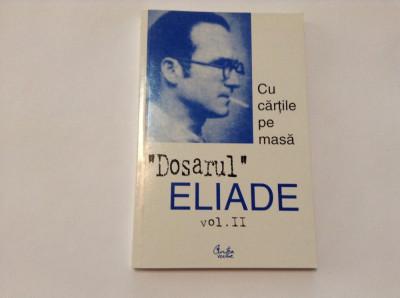 Mircea Handoca - Dosarul Eliade VOL II ,RF8/4 foto