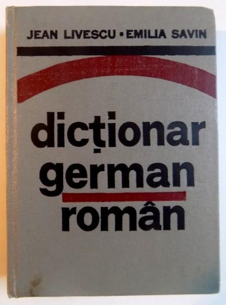 DICTIONAR GERMAN - ROMAN de JEAN LIVESCU , EMILIA SAVIN , 1982 foto mare