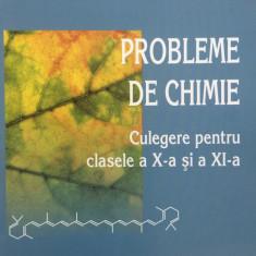 PROBLEME DE CHIMIE. Culegere pentru cls a X-a si a XI-a - Daniela Bogdan, Baciu