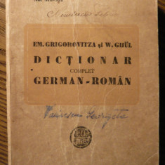 Em. Grigorovitza, W. Ghul - Dictionar complet German - Roman - Carte veche