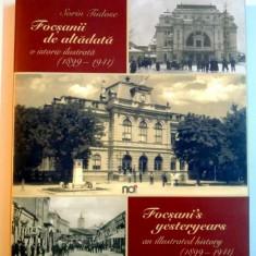 FOCSANII DE ALTADATA, O ISTORIE ILUSTRATA (1899-1941) de SORIN TUDOSE, 2015