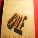 D.Corbea - Singura cale - Prima Ed. 1946 - Ed. de Stat