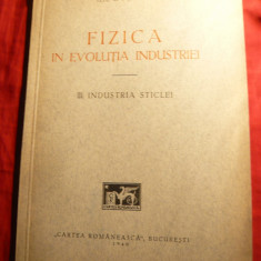Ilie C.Purcaru - Fizica in evolutia Ind.- Industria Sticlei - Prima Ed. 1940