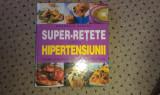 Carte Super retete contra Hipertensiunii, ed. R&D, 320 pag.