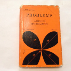 PROBLEMS IN HIGHER MATHEMATICS V P MINORSKY, RM3 - Carte Matematica