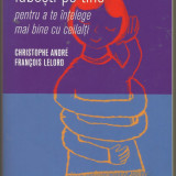 Carte : ''CUM SA TE IUBESTI PE TINE''de FRANCOIS LELORD si CHRISTOPHE ANDRE