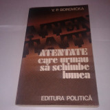 V.P.BOROVICKA - ATENTATE CARE URMAU SA SCHIMBE LUMEA - Istorie