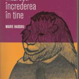 PSIHOLOGIE PRACTICA: ''Cum sa-ti intaresti increderea in tine'' de MARIE HADDOU, Trei