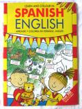 """LEARN AND COLOUR IN SPANISH ENGLISH / APRENDE Y COLOREA EN ESPANOL"", 2009. Noua, Alta editura"