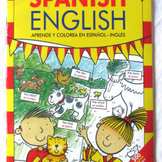 """LEARN AND COLOUR IN SPANISH ENGLISH / APRENDE Y COLOREA EN ESPANOL"", 2009. Noua - Carte educativa"