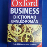 OXFORD BUSINESS / DICTIONAR ENGLEZ-ROMAN - 2007