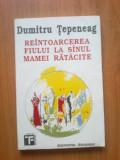 N1 DUMITRU TEPENEAG - REINTOARCEREA FIULUI LA SANUL MAMEI RATACITE, 1993