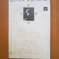 D10 Gaston Bachelard - Flacara unei luminari / Flacar a unei lumanari - Filosofie