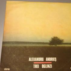 ALEXANDRU ANDRIES - TREI OGLINZI (Electrecord ) - VINIL/Impecabil/Nou - Muzica Folk