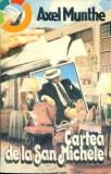 Axel Munthe - Cartea de la San Michele (ed 1993)