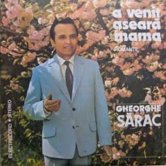 GHEORGHE SARAC ROMANTE A VENIT ASEARA MAMA disc VINYL lp Muzica Populara electrecord folclor, VINIL