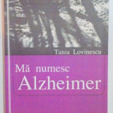 MA NUMESC ALZHEIMER de TAINA LOVINESCU, 2004 - Roman