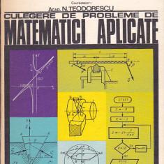 N. TEODORESCU - CULEGERE DE PROBLEME DE MATEMATICI APLICATE - Carte Matematica