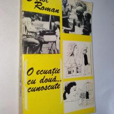 Carol Roman-O ecuatie cu doua necunoscute Ed. Albatros 1980