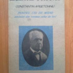 H6 Constantin Argetoianu Pentru cei de maine - volumul II, partea a IV -a - Biografie