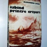 Iubind printre crisuri- Alexandru Spanu Ed. Sport Turism 1977 - Roman