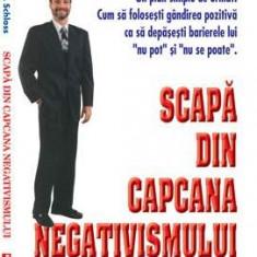 David P. Schloss - Scapa din capcana negativismului - 30263 - Carte dezvoltare personala