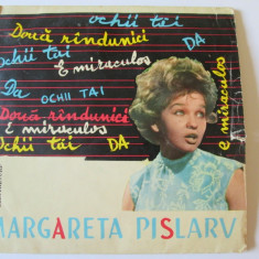 VINIL SINGLE MARGARETA PISLARU CU ORCHESTRA ELECTRECORD DIRIJOR ALEX.IMRE - Muzica Pop