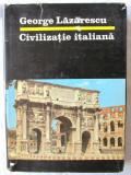 """CIVILIZATIE ITALIANA"", George Lazarescu, 1987. Carte noua, Alta editura"