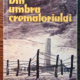 Oliver Lustig - Din umbra crematoriului - Roman, Anul publicarii: 1960