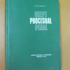 Drept procesual penal N. Volonciu Bucuresti 1972 - Carte Drept penal