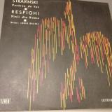 Stravinski /Respighi - Pasarea De Foc/Pinii din Roma-VINIL/Electrecord/IMPECABIL