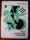 Mica enciclopedie a jocurilor / Milos Zapletal
