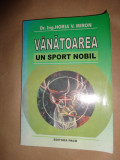 Vanatoarea un sport nobil - Horia Miron