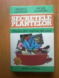 n6  SECRETELE PLANTELOR -VINDECARI MIRACULOASE- MAURICE MESSEGE, MICHEL BONTEMPS