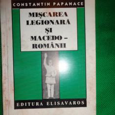 Miscarea legionara si macedoromanii - Ctin. Papanace - Istorie