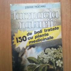 N7 FARMACIA NATURII.150 DE BOLI TRATATE CU PLANTE MEDICINALE -STEFAN MOCANU
