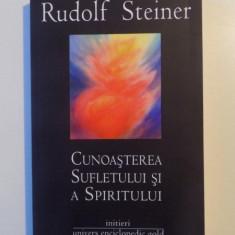 CUNOASTEREA SUFLETULUI SI A SPIRITULUI, INITIERI de RUDOLF STEINER, 2013 - Carte ezoterism