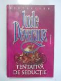 Tentativa de seductie - Jude Deveraux / R6P4F