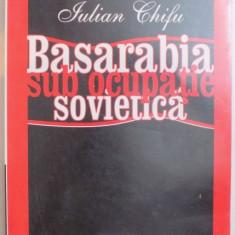 Basarabia sub ocupatie sovietica  / Iulian Chifu