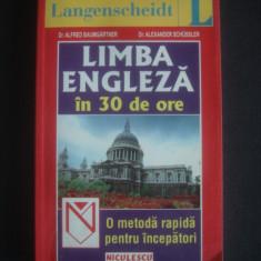 ALFRED BAUMGARTNER, ALEXANDER SCHUSSLER - LIMBA ENGLEZA IN 30 DE ORE - Curs Limba Engleza Altele