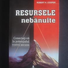 ROBERT K. COOPER - RESURSELE NEBANUITE - Carte dezvoltare personala